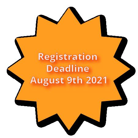 Registration Deadline August 9th 2021